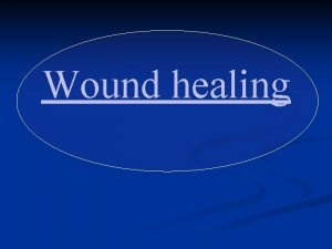 Wound healing Classification of wounds Clean nontraumatic wounds