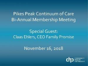 Pikes Peak Continuum of Care BiAnnual Membership Meeting