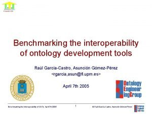 Benchmarking the interoperability of ontology development tools Ral