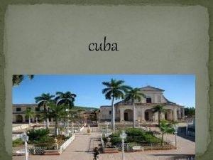 cuba Informacin sobre Cuba Cuba oficialmente denominada Repblica