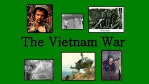The Vietnam War Overview In 1954 Vietnam was