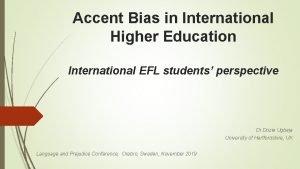 Accent Bias in International Higher Education International EFL