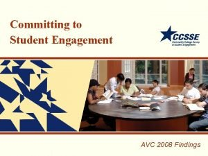 Committing to Student Engagement AVC 2008 Findings CCSSE
