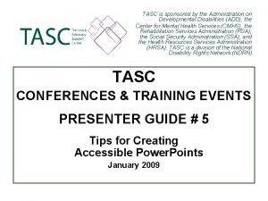 TASC is sponsored by the Administration on Developmental