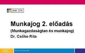 Munkajog 2 elads Munkagazdasgtan s munkajog Dr Cske
