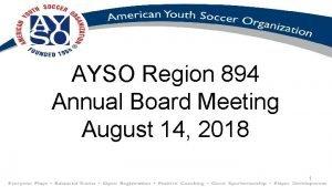 AYSO Region 894 Annual Board Meeting August 14