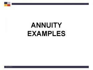 ANNUITY EXAMPLES 2232021 Example One Maximizing Annuity Payments