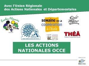 Avec lUnion Rgionale des Actions Nationales et Dpartementales