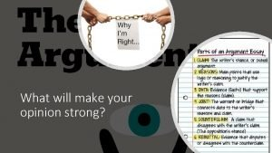 What will make your opinion strong A Strong
