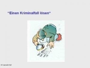 Einen Kriminalfall lsen T KasprzakA Steif T KasprzakA