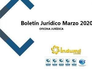 Boletn Jurdico Marzo 2020 OFICINA JURDICA Boletn Jurdico