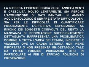 LA RICERCA EPIDEMIOLOGICA SUGLI ANNEGAMENTI CRESCIUTA MOLTO LENTAMENTE