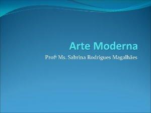 Arte Moderna Prof Ms Sabrina Rodrigues Magalhes Impressionismo