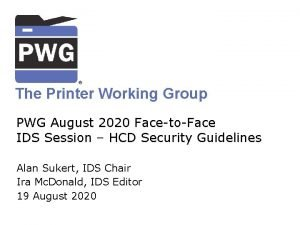 The Printer Working Group PWG August 2020 FacetoFace