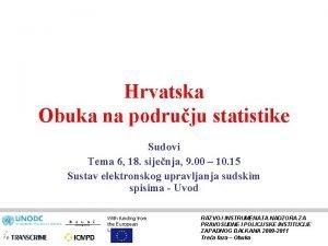 Hrvatska Obuka na podruju statistike Sudovi Tema 6