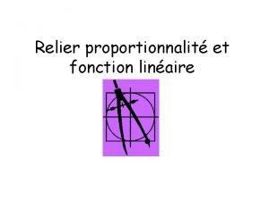 Relier proportionnalit et fonction linaire I Fonction linaire