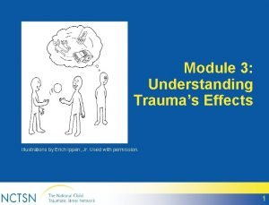 Module 3 Understanding Traumas Effects Illustrations by Erich