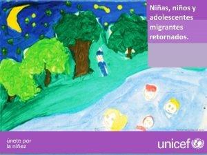 Nias nios y adolescentes migrantes retornados UNICEF MxicoMauricio