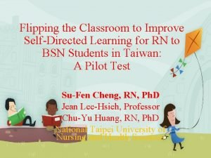 Flipping the Classroom to Improve SelfDirected Learning for