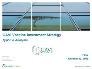 GAVI Vaccine Investment Strategy Typhoid Analysis Final October