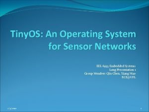 Tiny OS An Operating System for Sensor Networks