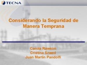 Considerando la Seguridad de Manera Temprana Carola Rawson