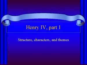 Henry IV part 1 Structure characters and themes