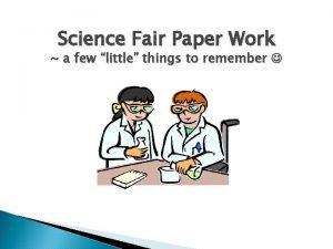 Science Fair Paper Work a few little things