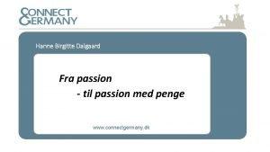 Hanne Birgitte Dalgaard Fra passion til passion med