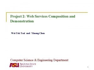 Project 2 Web Services Composition and Demonstration WeiTek