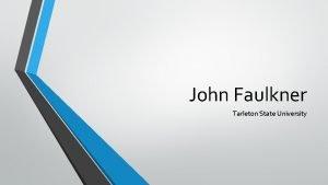 John Faulkner Tarleton State University Childhood in Levelland