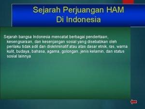 Sejarah Perjuangan HAM Di Indonesia Sejarah bangsa Indonesia