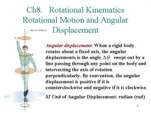Ch 8 Rotational Kinematics Rotational Motion and Angular
