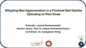 Mitigating Bed Agglomeration in a Fluidized Bed Gasifier