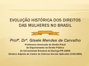 EVOLUO HISTRICA DOS DIREITOS DAS MULHERES NO BRASIL