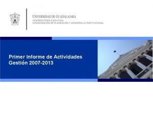 Primer Informe de Actividades Gestin 2007 2013 Informe