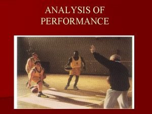 ANALYSIS OF PERFORMANCE During your practical sessions you