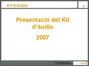 KIT DUDIO 1 Presentaci del Kit dudio 2007
