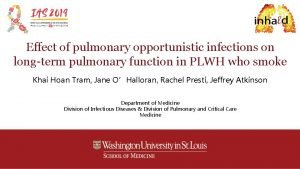 Effect of pulmonary opportunistic infections on longterm pulmonary