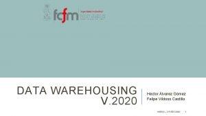 DATA WAREHOUSING V 2020 Hctor lvarez Gmez Felipe