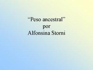 Peso ancestral por Alfonsina Storni Alfonsina Storni 1892