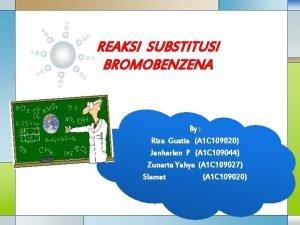 REAKSI SUBSTITUSI BROMOBENZENA By Riza Gustia A 1