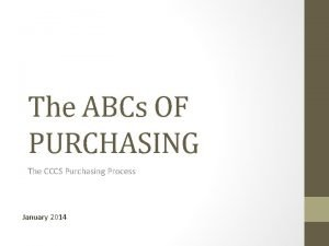 The ABCs OF PURCHASING The CCCS Purchasing Process