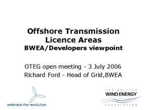 Offshore Transmission Licence Areas BWEADevelopers viewpoint OTEG open