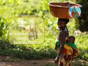SESSION 4 1 STANDARDS FOR WASH IN EMERGENCY