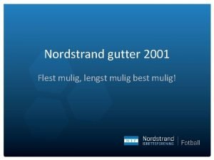 Nordstrand gutter 2001 Flest mulig lengst mulig best