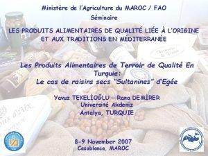 Ministre de lAgriculture du MAROC FAO Sminaire LES