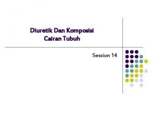 Diuretik Dan Komposisi Cairan Tubuh Session 14 Komposisi