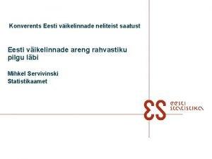 Konverents Eesti vikelinnade neliteist saatust Eesti vikelinnade areng