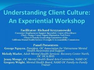Understanding Client Culture An Experiential Workshop Facilitator Richard